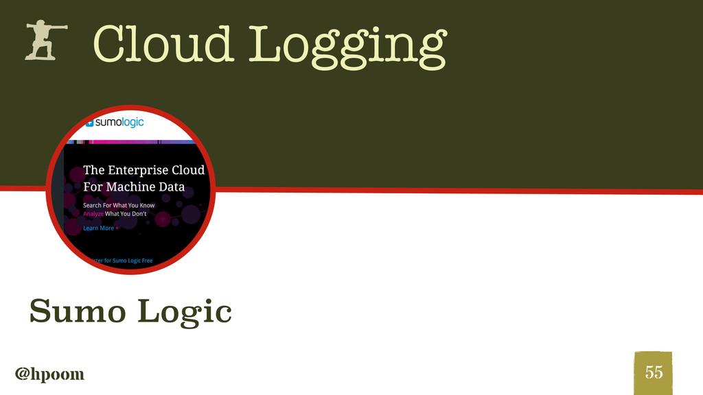 @hpoom h Cloud Logging 55 Sumo Logic
