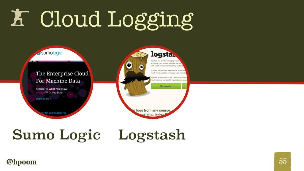 @hpoom h Cloud Logging 55 Sumo Logic Logstash