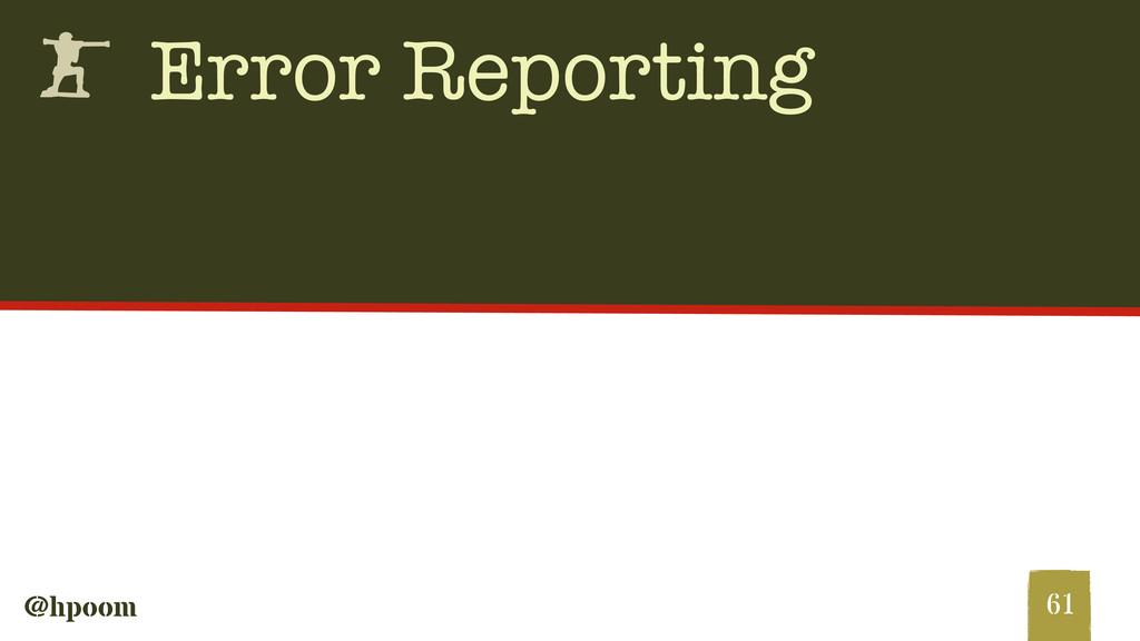 @hpoom h Error Reporting 61