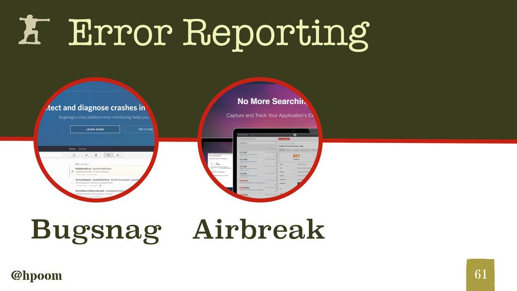 @hpoom h Error Reporting 61 Bugsnag Airbreak