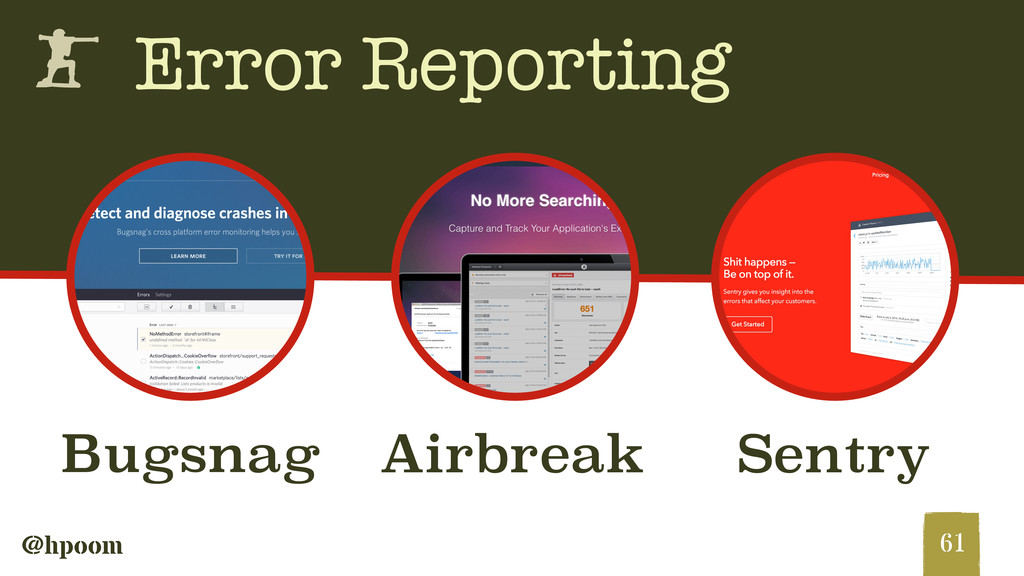 @hpoom h Error Reporting 61 Bugsnag Sentry Airb...