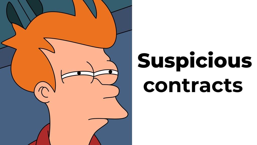 Suspicious contracts