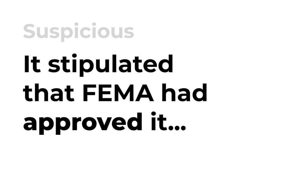 It stipulated that FEMA had approved it... Susp...