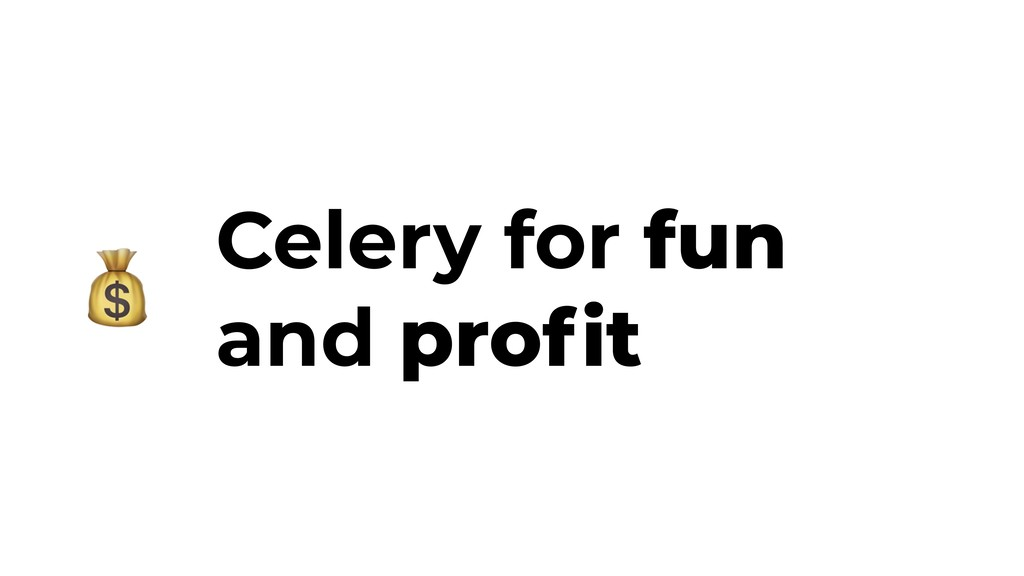Celery for fun and profit