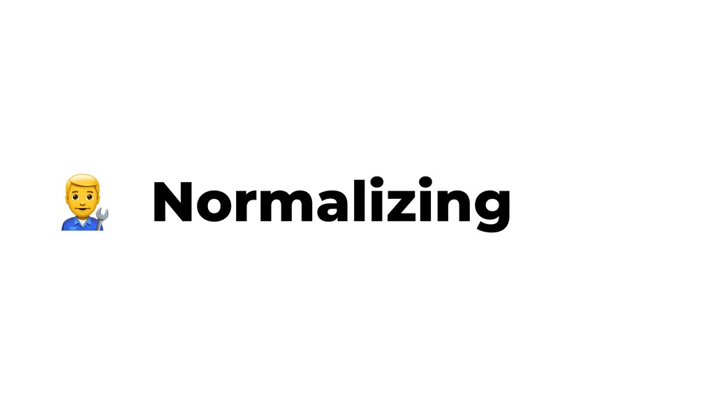 Normalizing