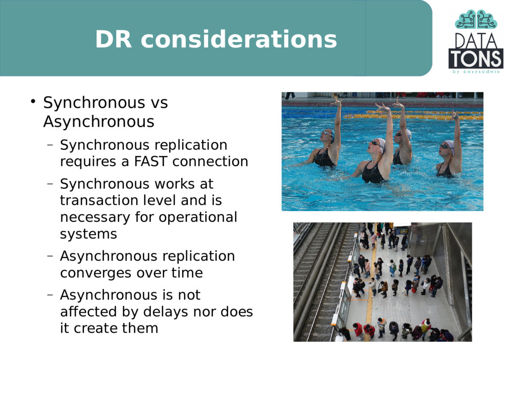 DR considerations  Synchronous vs Asynchronous...