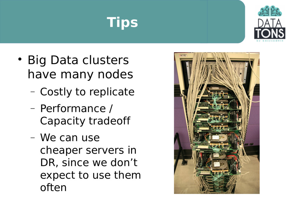Tips  Big Data clusters have many nodes  Cost...