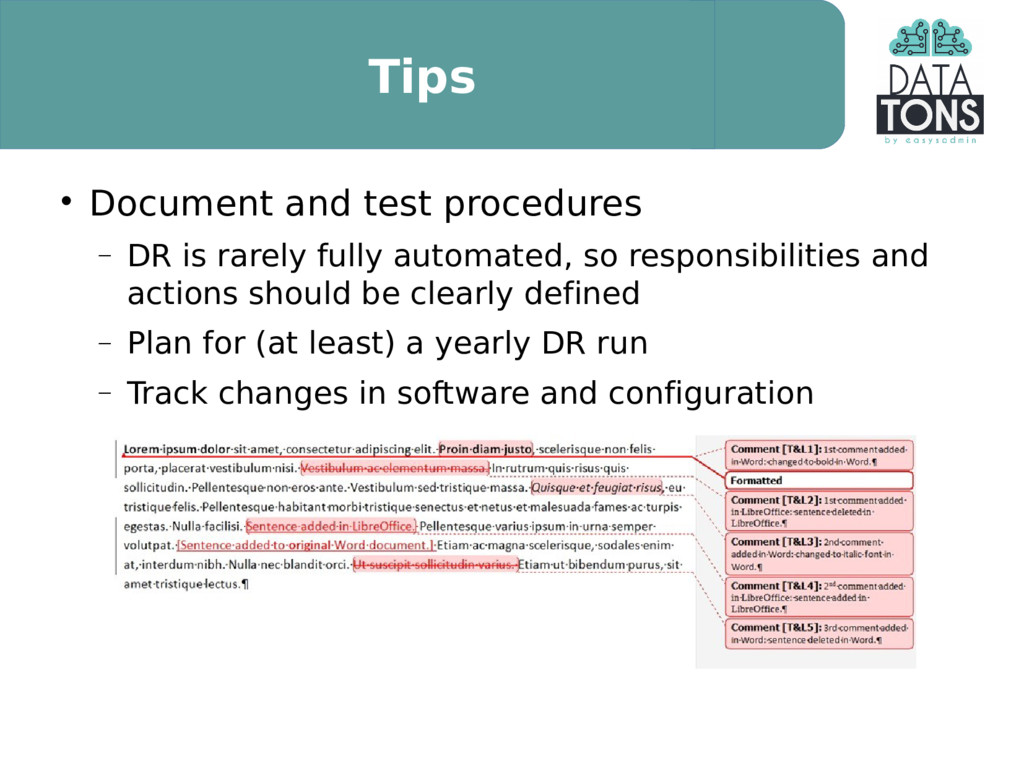Tips  Document and test procedures  DR is rar...