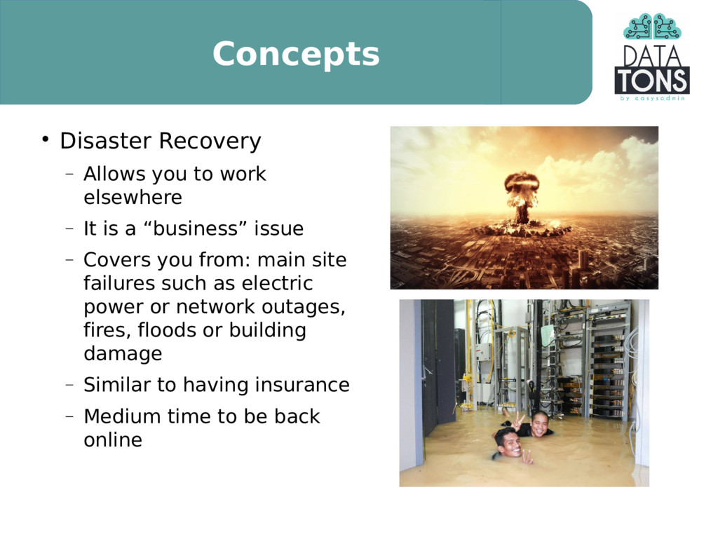 Concepts  Disaster Recovery  Allows you to wo...