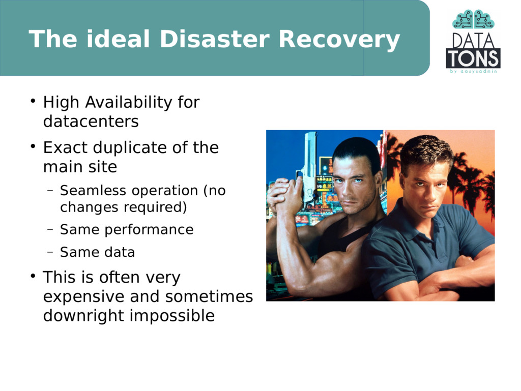 The ideal Disaster Recovery  High Availability...