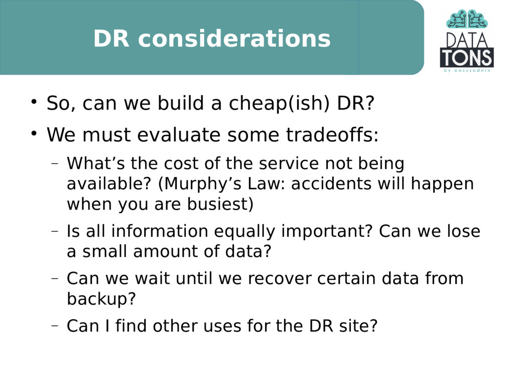 DR considerations  So, can we build a cheap(is...