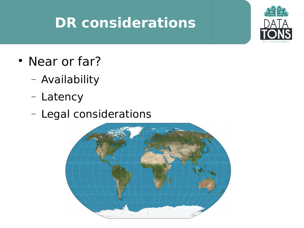 DR considerations  Near or far?  Availability...