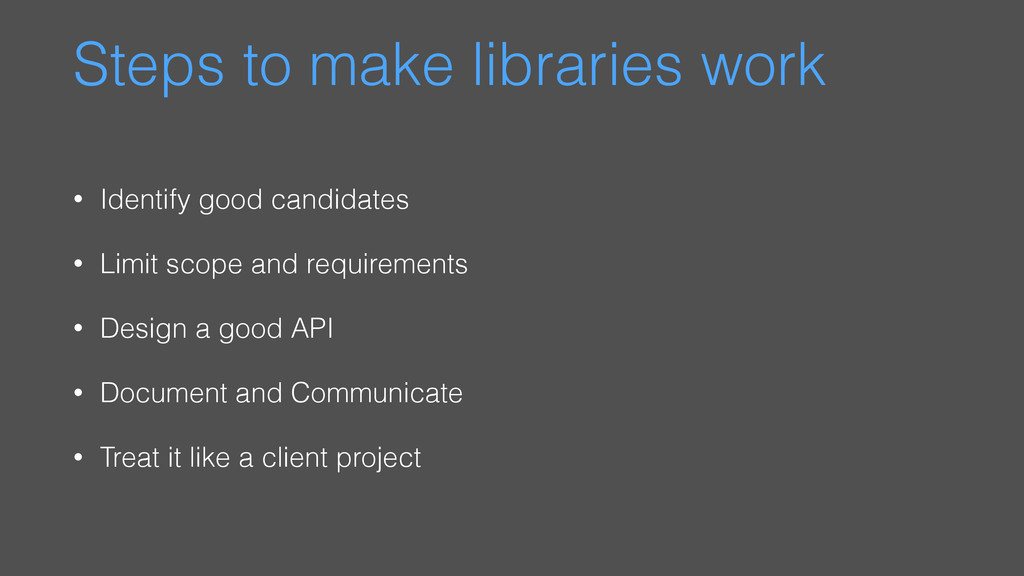 Steps to make libraries work • Identify good ca...