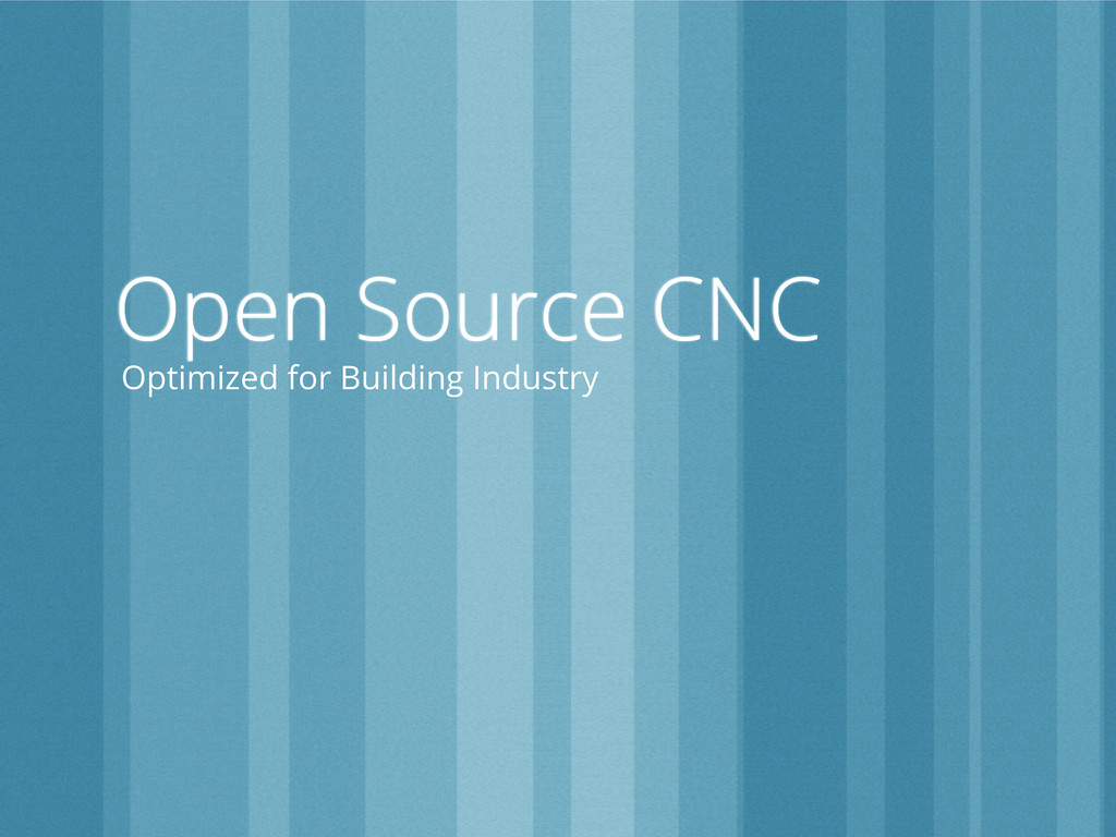 Open Source CNC Optimized for Building Industry