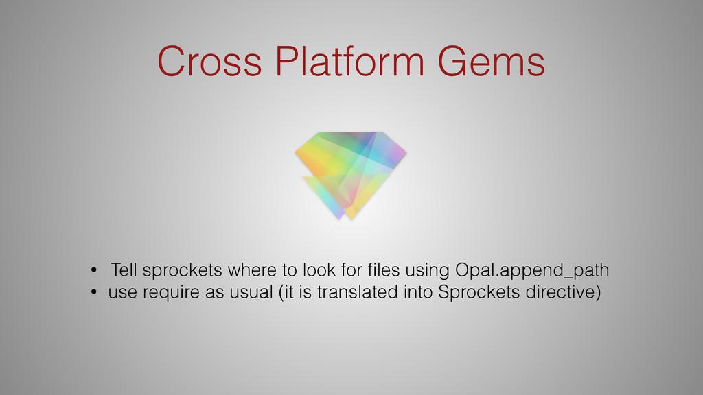 Cross Platform Gems • Tell sprockets where to l...