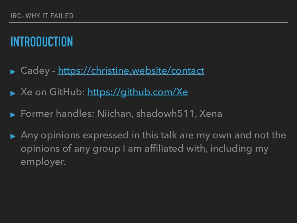 IRC: WHY IT FAILED INTRODUCTION ▸ Cadey - https...