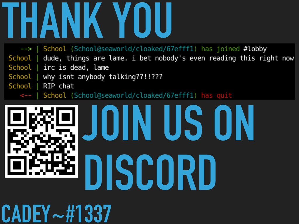 THANK YOU JOIN US ON DISCORD CADEY~#1337