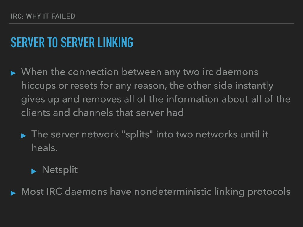IRC: WHY IT FAILED SERVER TO SERVER LINKING ▸ W...