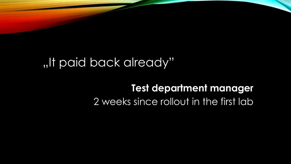 """""""It paid back already"""" Test department manager ..."""
