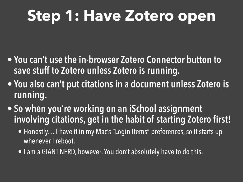 Step 1: Have Zotero open • You can't use the in...