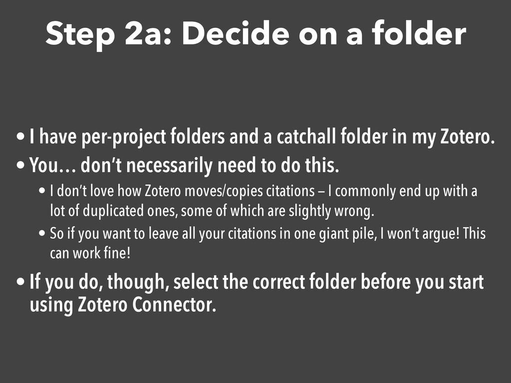 Step 2a: Decide on a folder • I have per-projec...