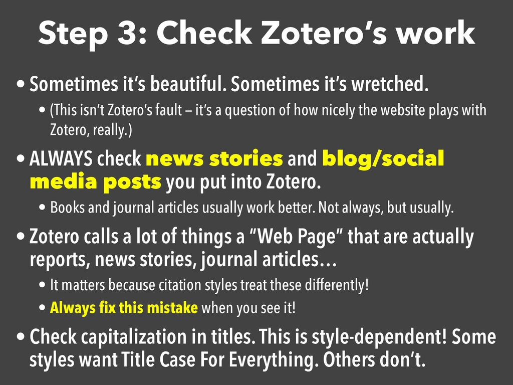 Step 3: Check Zotero's work • Sometimes it's be...