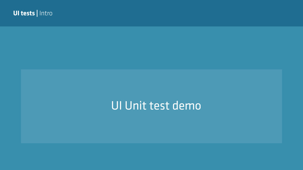 UI tests | Intro UI Unit test demo