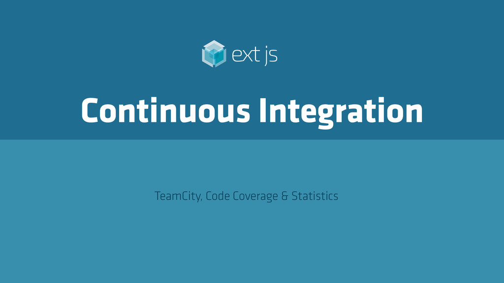 Continuous Integration TeamCity, Code Coverage ...