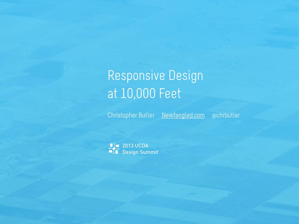 2013 UCDA Design Summit Responsive Design at 10...