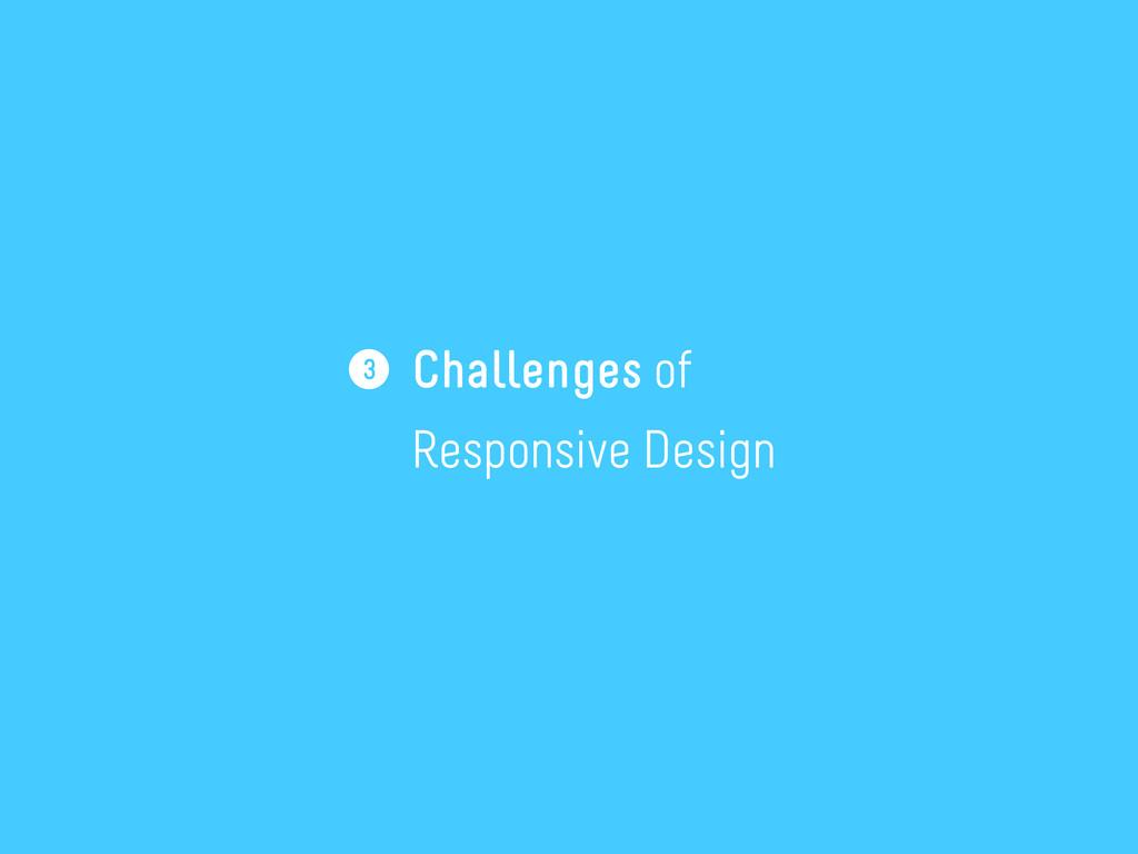 Challenges of Responsive Design 3