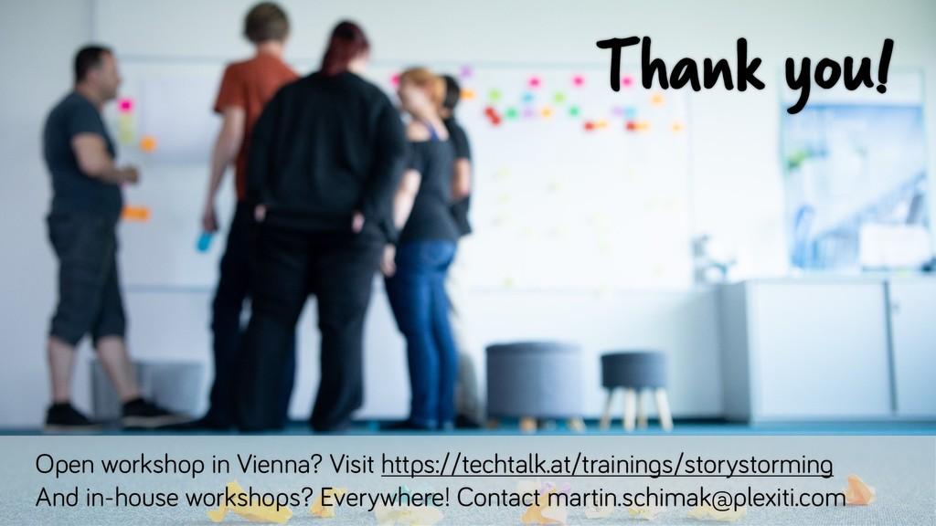 Thank you! Open workshop in Vienna? Visit https...