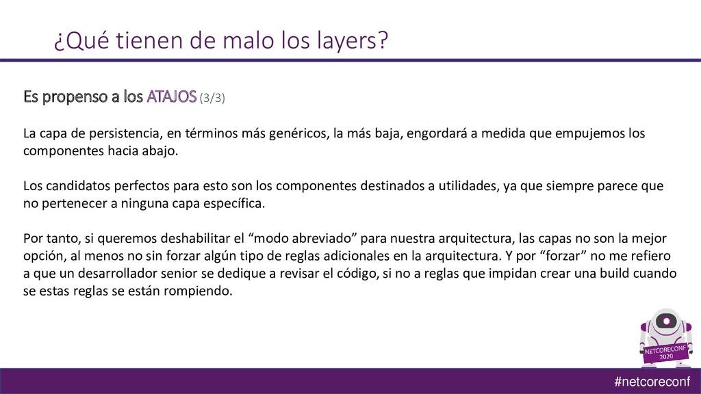 #netcoreconf ¿Qué tienen de malo los layers? Es...
