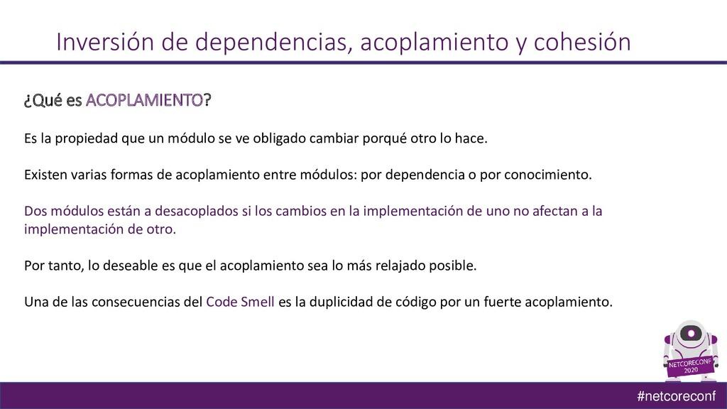 #netcoreconf Inversión de dependencias, acoplam...