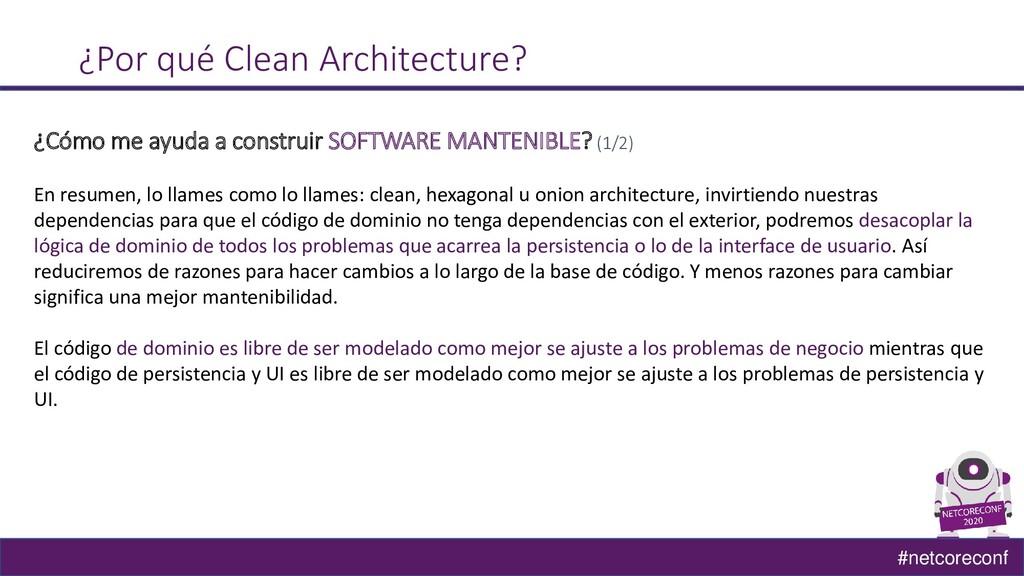 #netcoreconf ¿Por qué Clean Architecture? ¿Cómo...