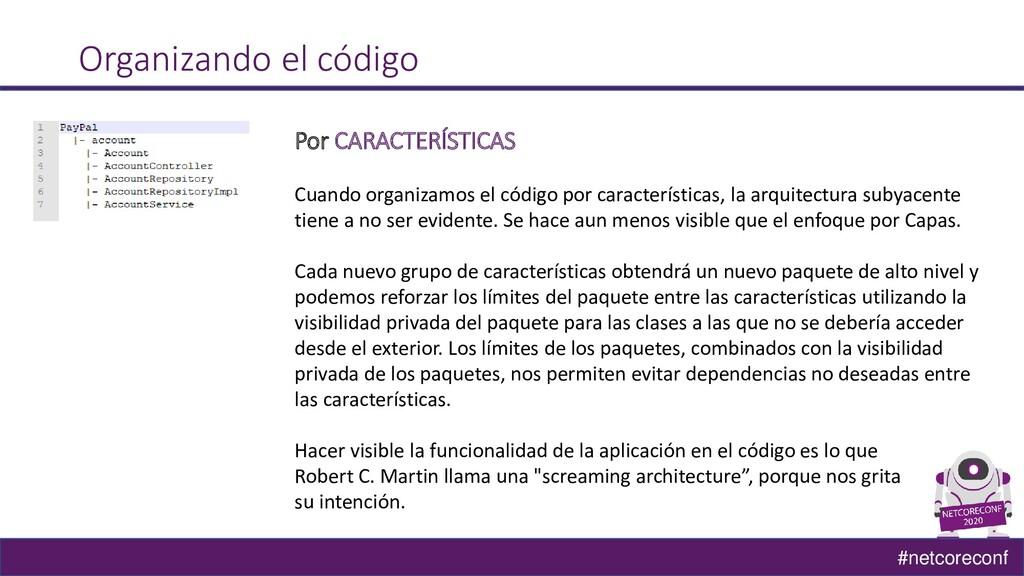 #netcoreconf Organizando el código Por CARACTER...