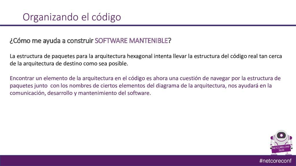 #netcoreconf Organizando el código ¿Cómo me ayu...