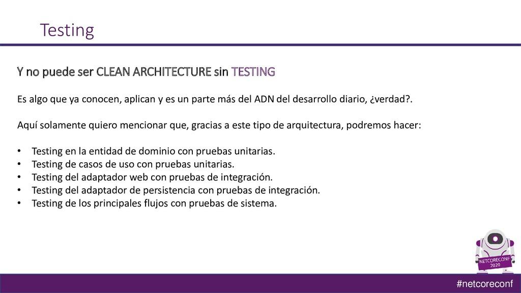 #netcoreconf Testing Y no puede ser CLEAN ARCHI...