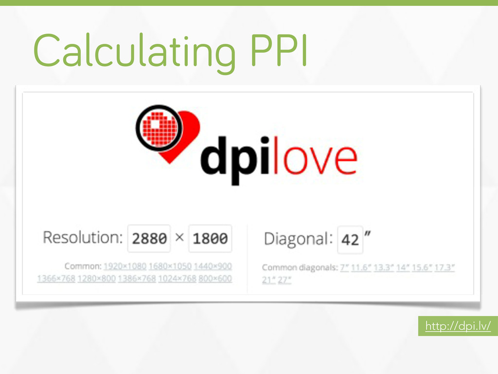 Calculatin PPI http://dpi.lv/