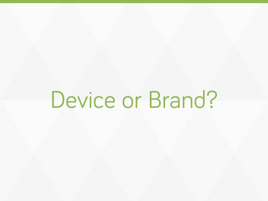 Device or Brand?