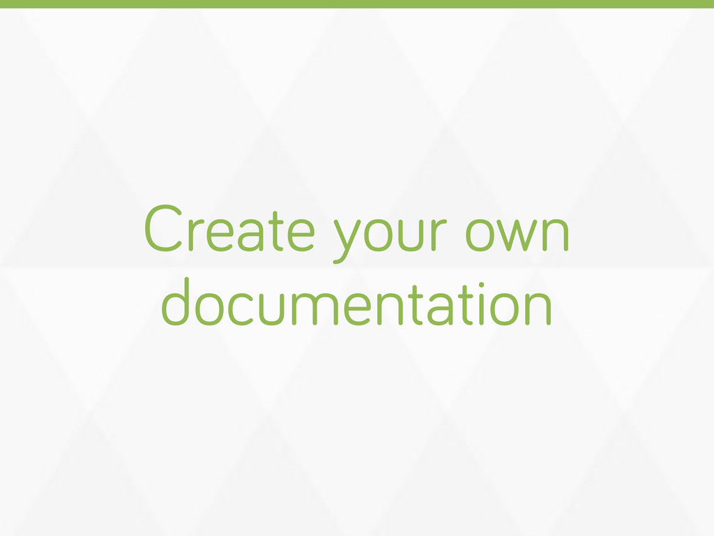 Create your own documentation