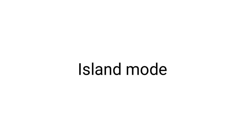 Island mode