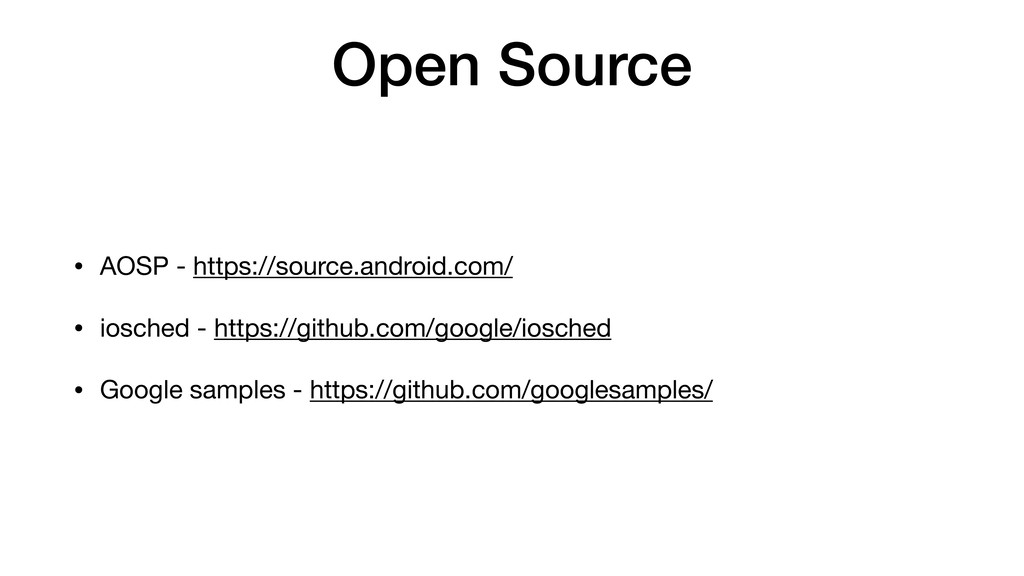 Open Source • AOSP - https://source.android.com...