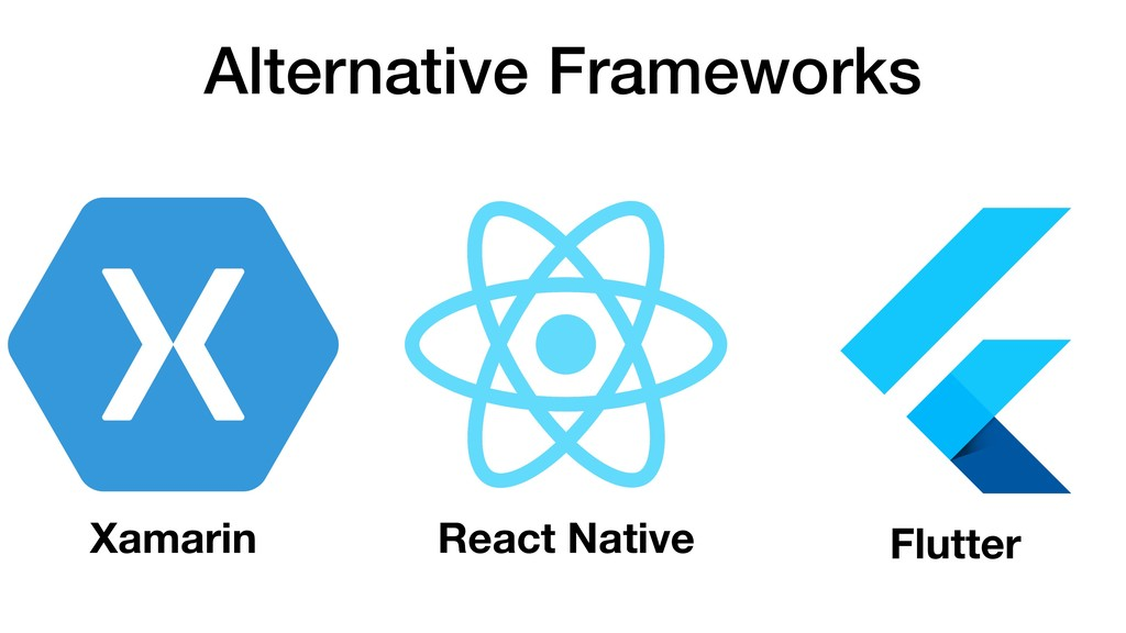 Alternative Frameworks React Native Flutter Xam...