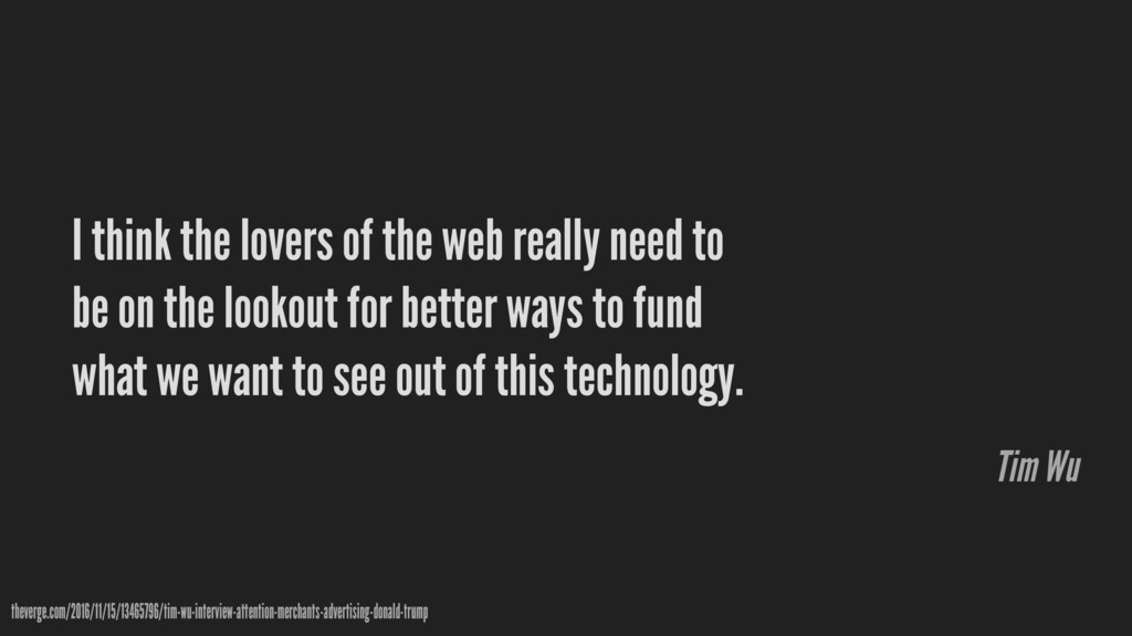 I think the lovers of the web really need to be...