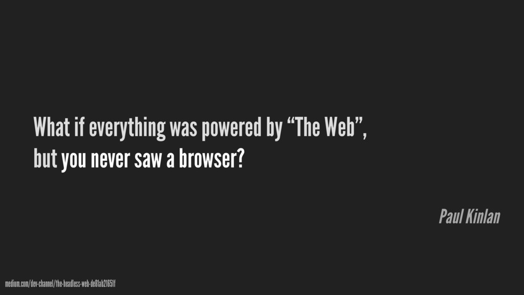 """What if everything was powered by """"The Web"""", bu..."""