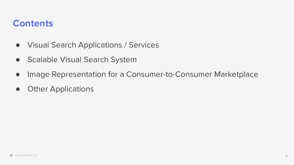 (c) 2020 Mercari, Inc. Contents ● Visual Search...