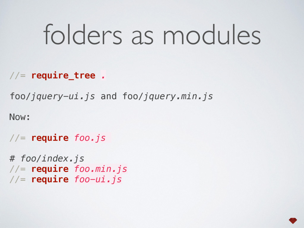 folders as modules //= require_tree . foo/jquer...