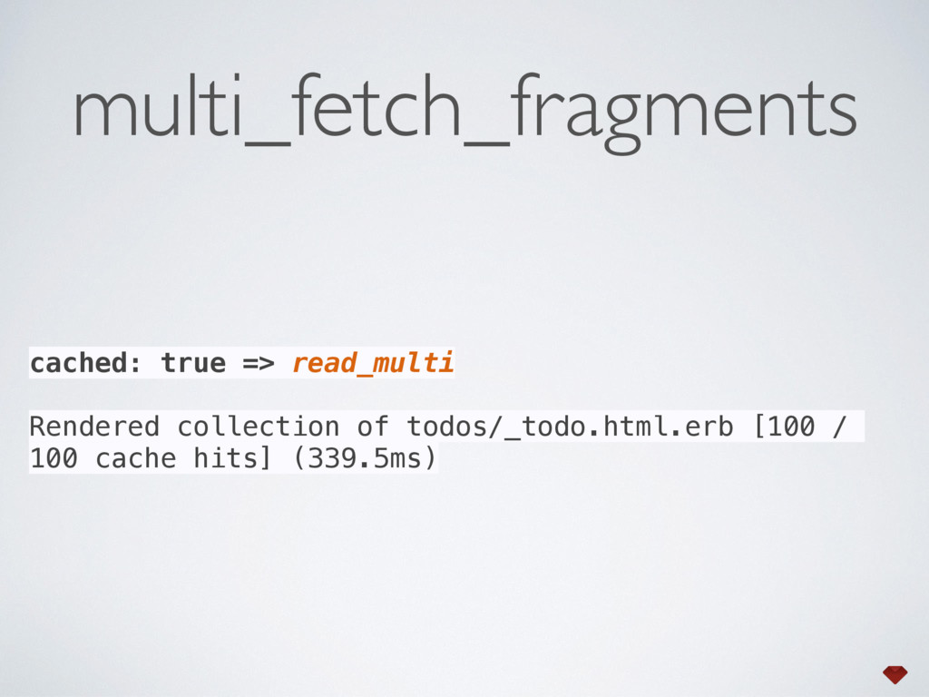 cached: true => read_multi Rendered collection ...