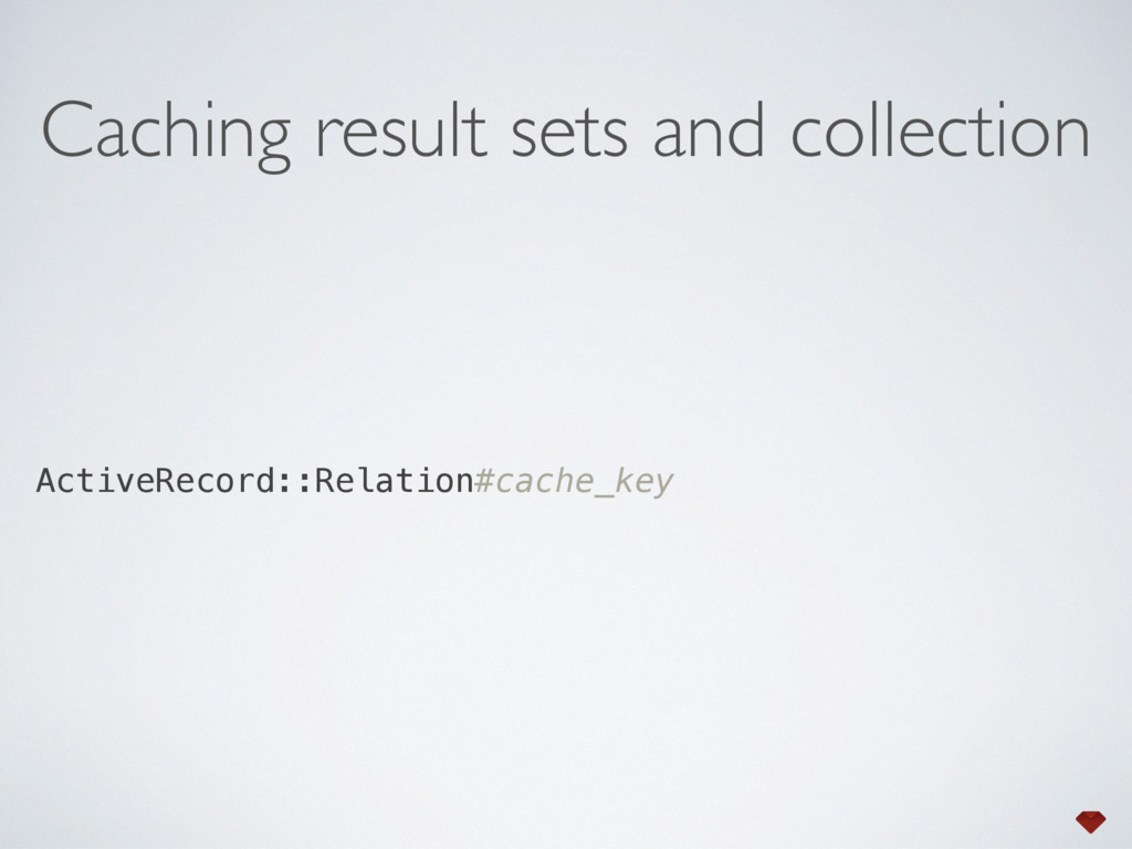 ActiveRecord::Relation#cache_key Caching result...