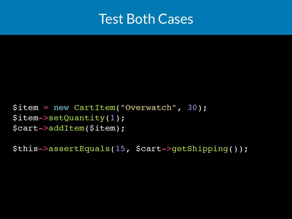 "Test Both Cases $item = new CartItem(""Overwatch..."